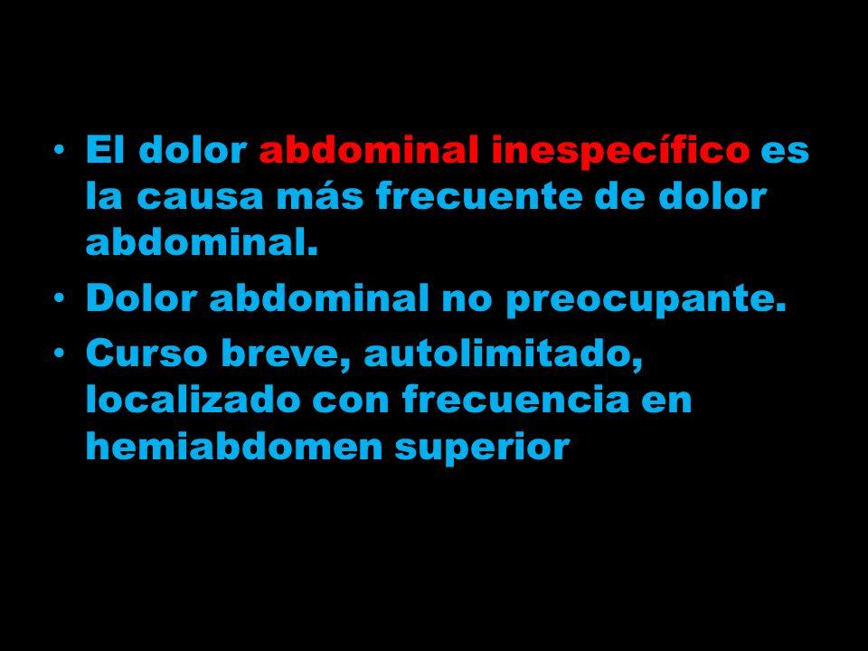 El dolor abdominal inespecífico es la causa más frecuente de dolor abdominal.