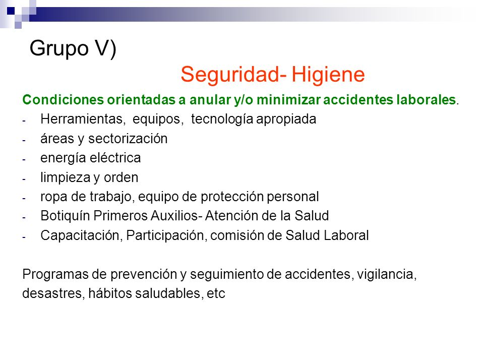 Grupo V) Seguridad- Higiene