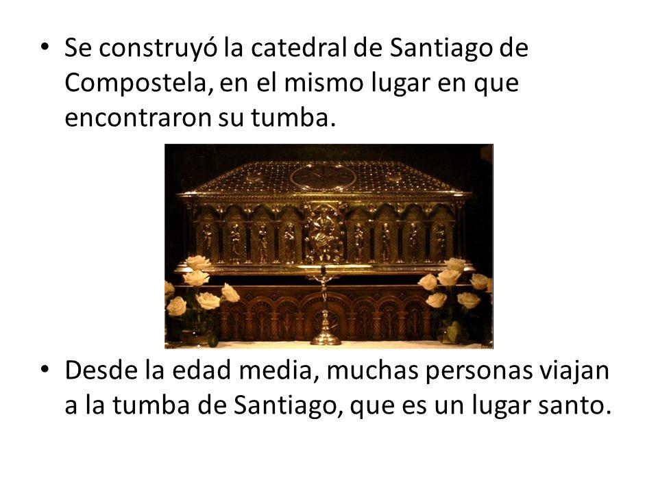 Se construyó la catedral de Santiago de Compostela, en el mismo lugar en que encontraron su tumba.