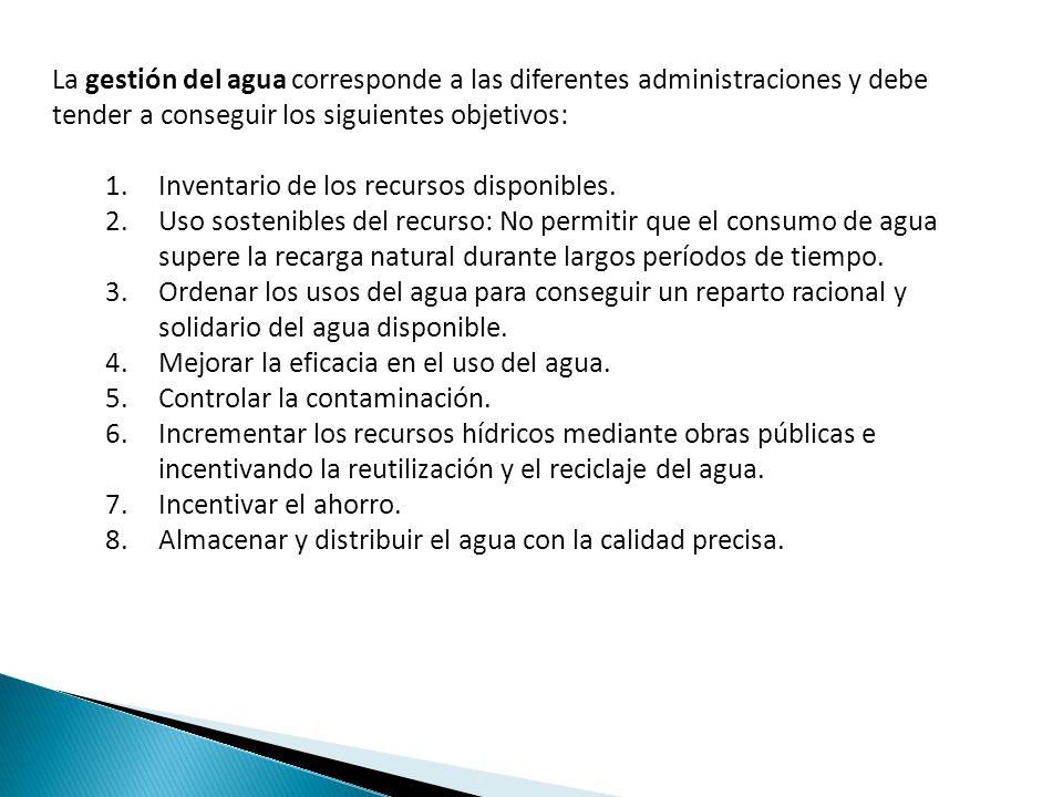 La gestión del agua corresponde a las diferentes administraciones y debe tender a conseguir los siguientes objetivos: