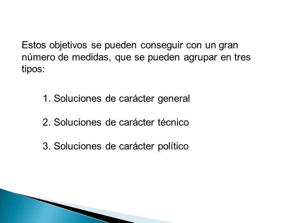 Estos objetivos se pueden conseguir con un gran número de medidas, que se pueden agrupar en tres tipos: