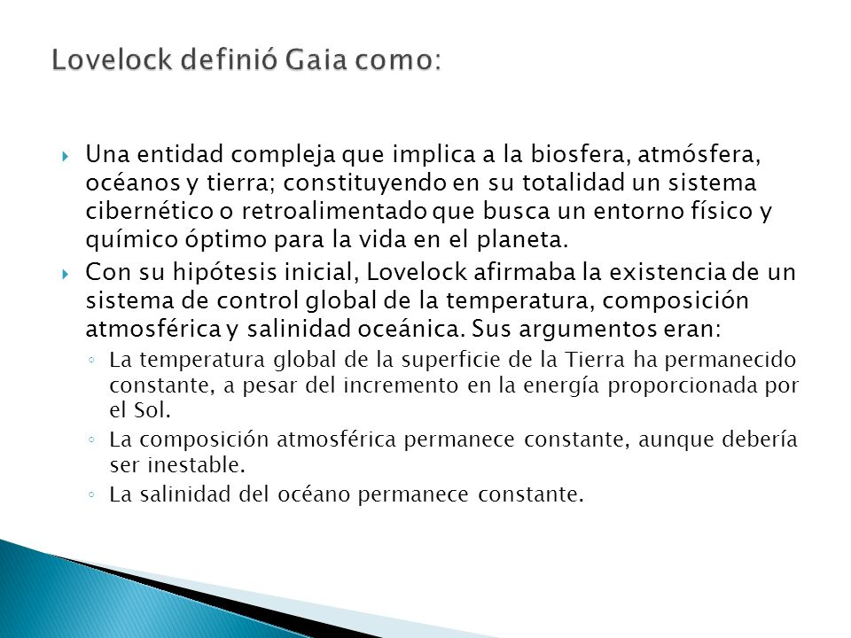 Lovelock definió Gaia como: