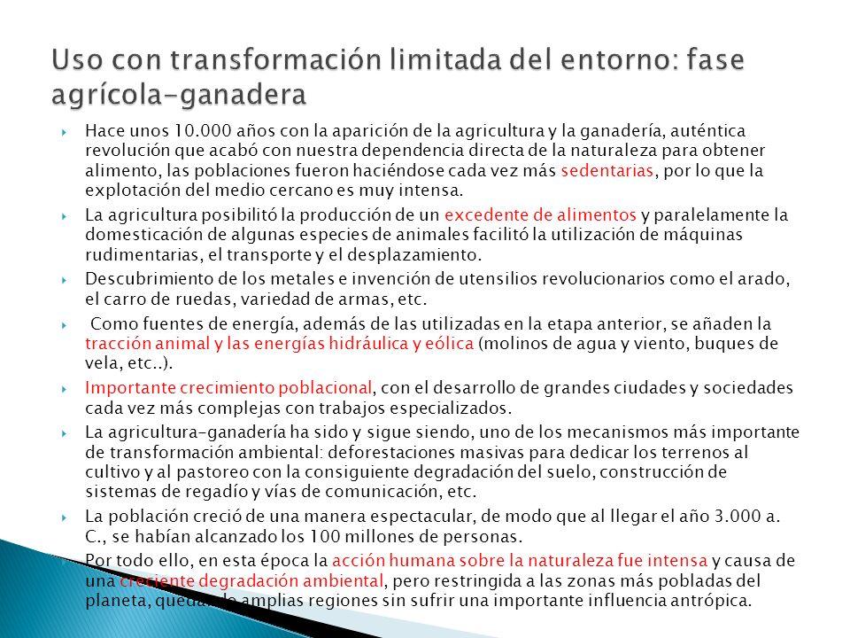 Uso con transformación limitada del entorno: fase agrícola-ganadera