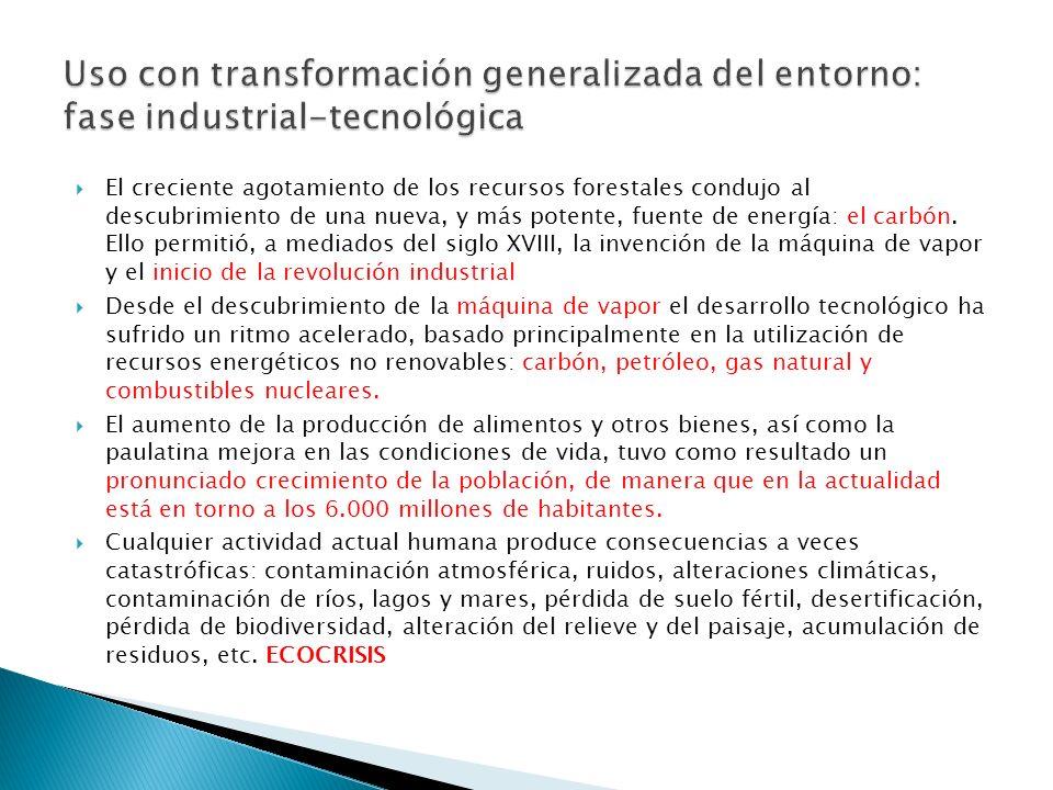 Uso con transformación generalizada del entorno: fase industrial-tecnológica