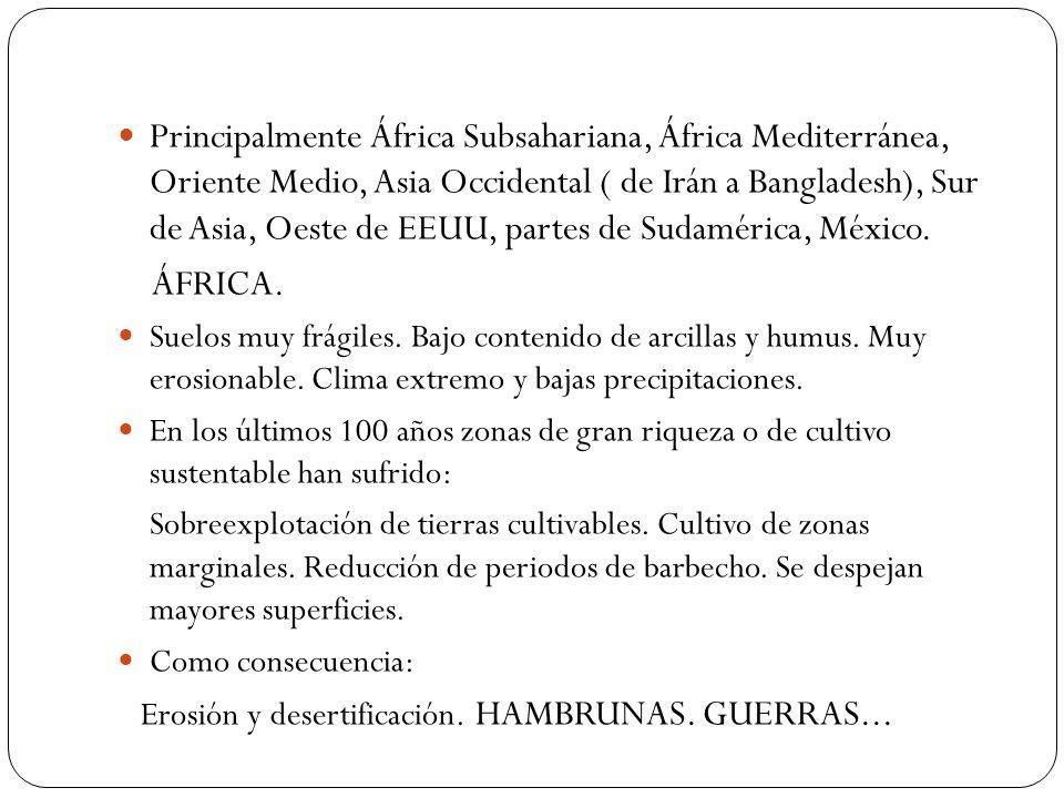 Principalmente África Subsahariana, África Mediterránea, Oriente Medio, Asia Occidental ( de Irán a Bangladesh), Sur de Asia, Oeste de EEUU, partes de Sudamérica, México.