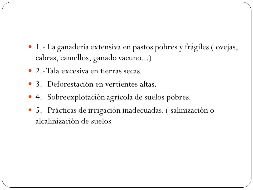 1.- La ganadería extensiva en pastos pobres y frágiles ( ovejas, cabras, camellos, ganado vacuno...)