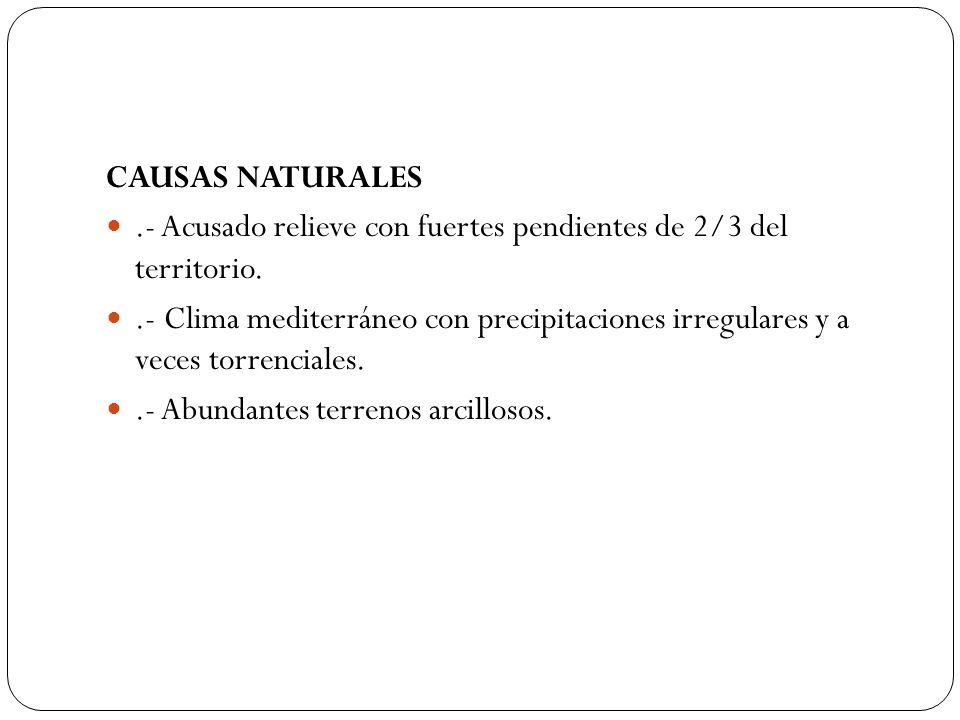CAUSAS NATURALES .- Acusado relieve con fuertes pendientes de 2/3 del territorio.