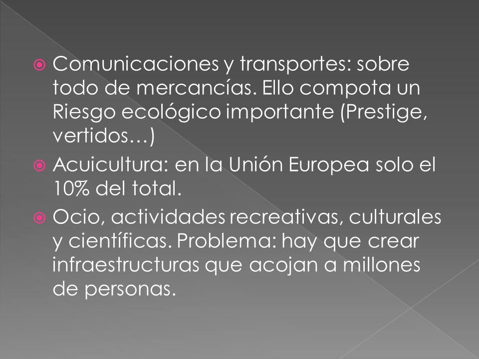 Comunicaciones y transportes: sobre todo de mercancías