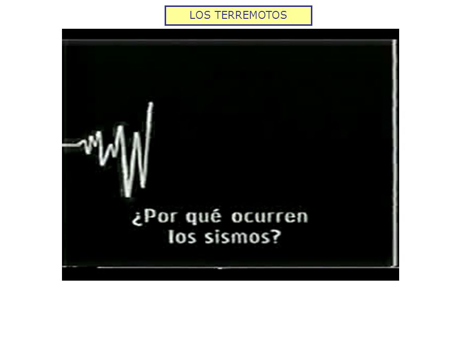 LOS TERREMOTOS VER VIDEO