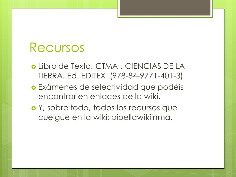 Recursos Libro de Texto: CTMA . CIENCIAS DE LA TIERRA. Ed. EDITEX (978-84-9771-401-3)