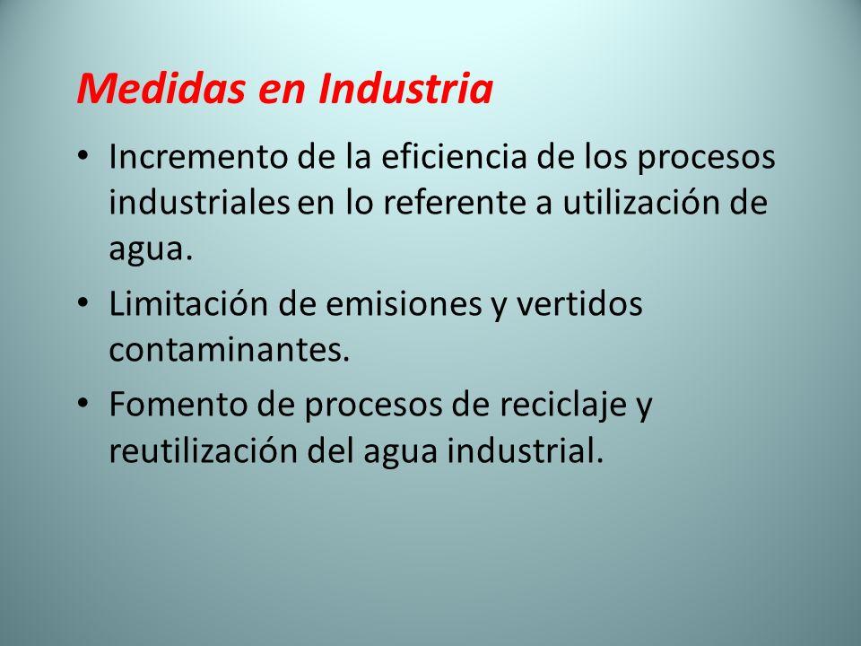 Medidas en Industria Incremento de la eficiencia de los procesos industriales en lo referente a utilización de agua.