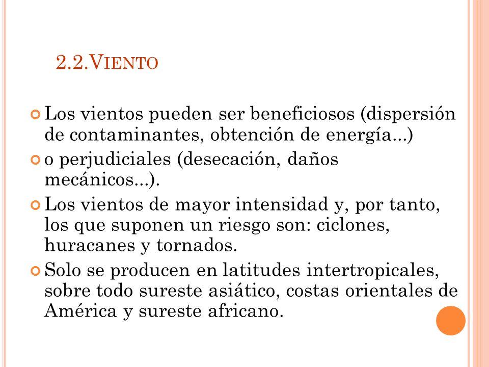 2.2.Viento Los vientos pueden ser beneficiosos (dispersión de contaminantes, obtención de energía...)