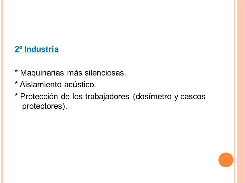 2º Industria. Maquinarias más silenciosas. Aislamiento acústico
