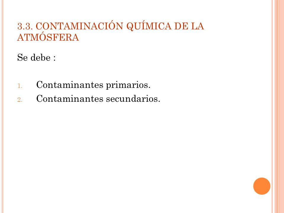 3.3. CONTAMINACIÓN QUÍMICA DE LA ATMÓSFERA