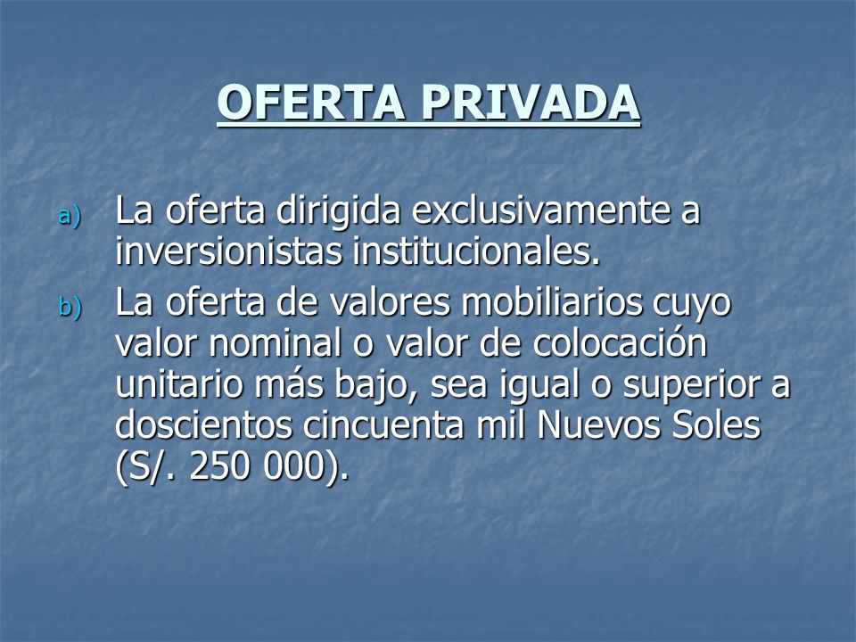 OFERTA PRIVADA La oferta dirigida exclusivamente a inversionistas institucionales.