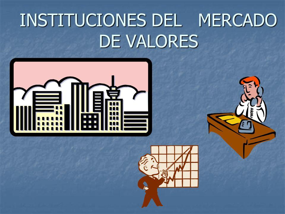INSTITUCIONES DEL MERCADO DE VALORES