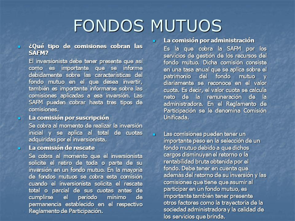 FONDOS MUTUOS La comisión por administración