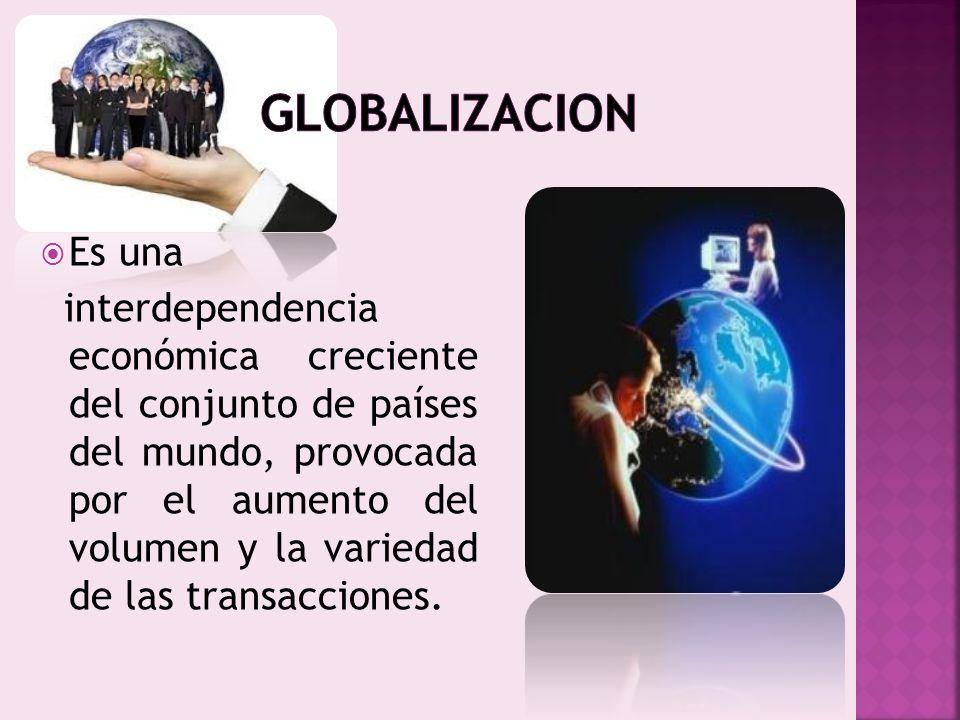 GLOBALIZACION Es una.