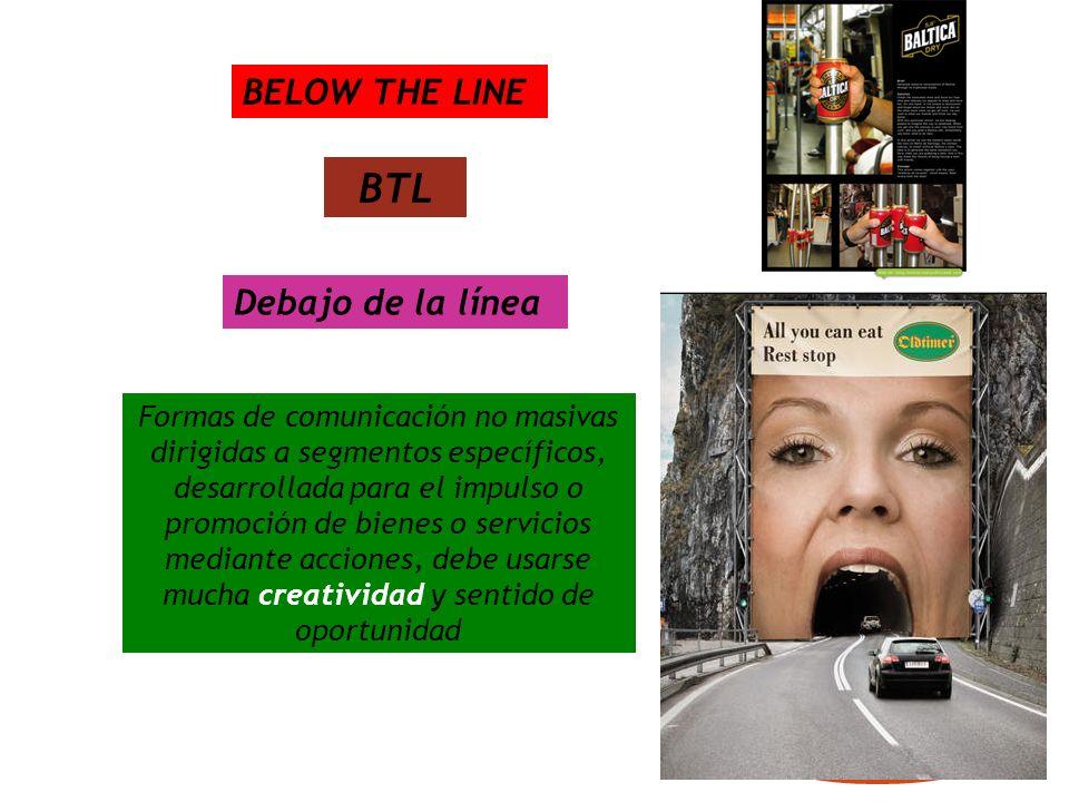 BTL BELOW THE LINE Debajo de la línea
