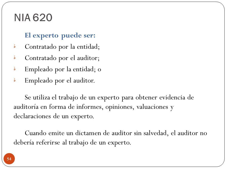 NIA 620 El experto puede ser: Contratado por la entidad;