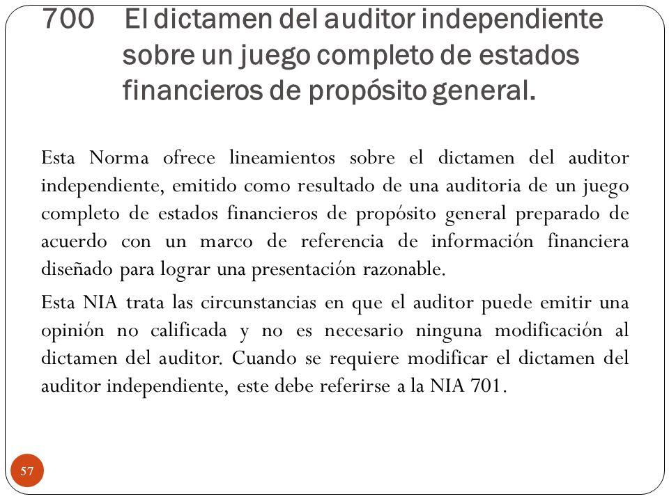 700 El dictamen del auditor independiente sobre un juego completo de estados financieros de propósito general.