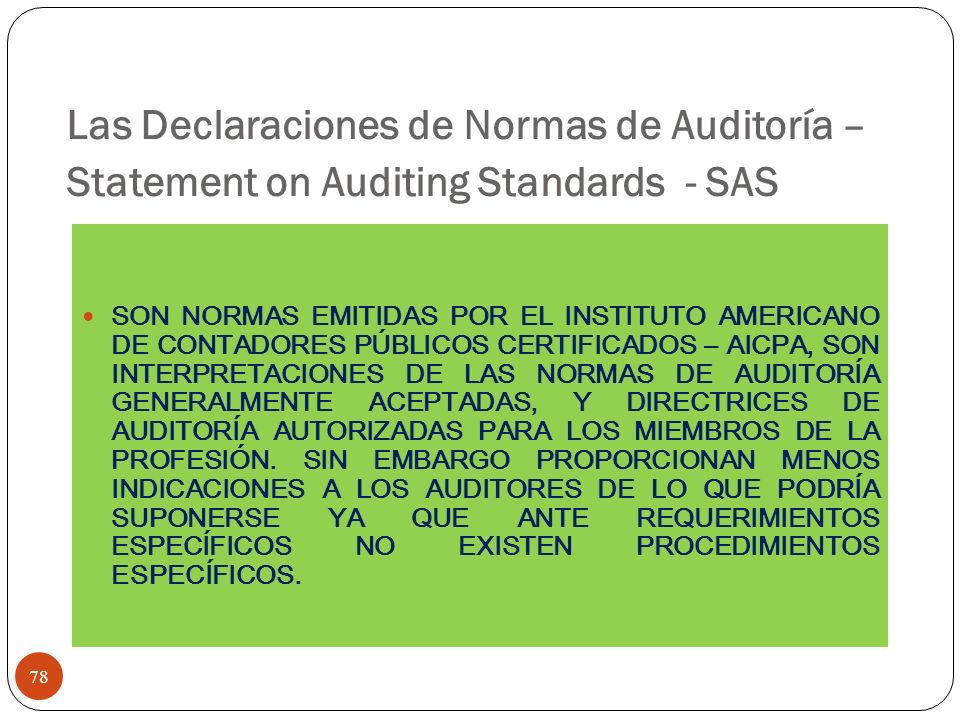 Las Declaraciones de Normas de Auditoría – Statement on Auditing Standards - SAS