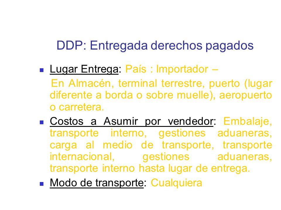 DDP: Entregada derechos pagados