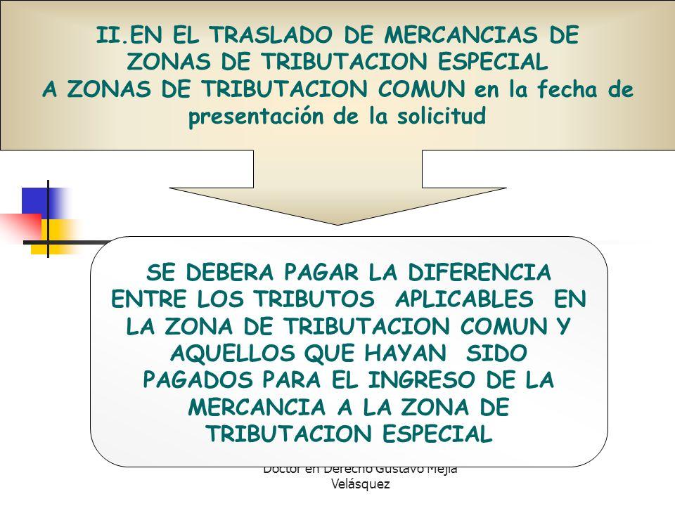 II.EN EL TRASLADO DE MERCANCIAS DE ZONAS DE TRIBUTACION ESPECIAL