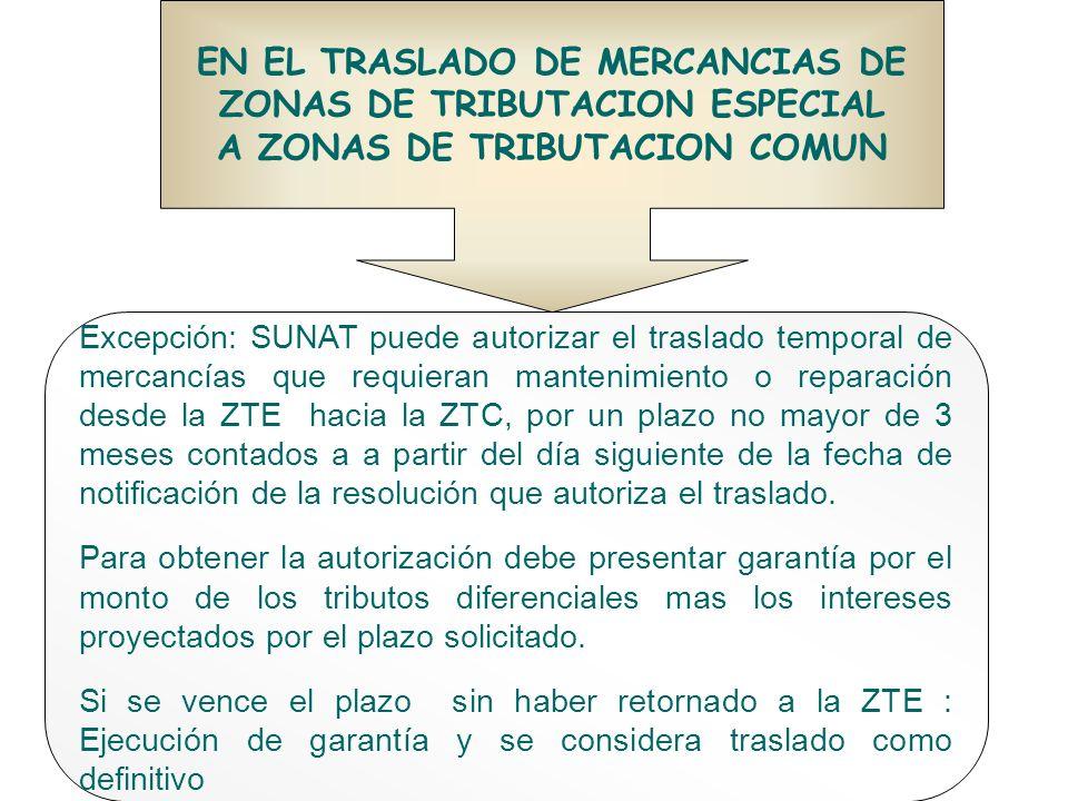 EN EL TRASLADO DE MERCANCIAS DE ZONAS DE TRIBUTACION ESPECIAL
