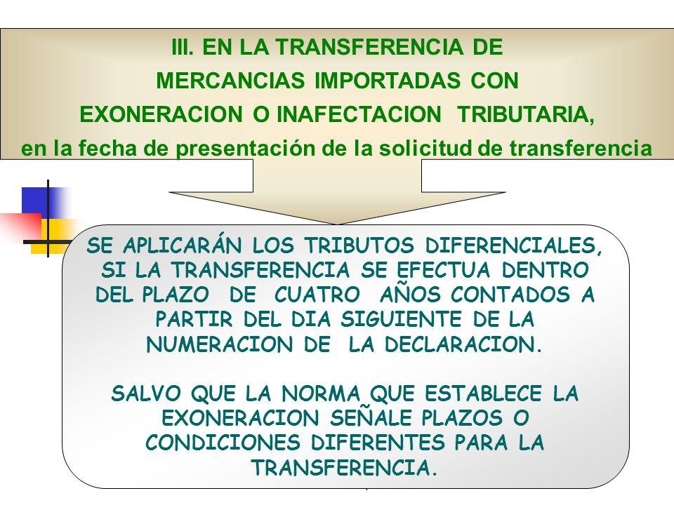 III. EN LA TRANSFERENCIA DE MERCANCIAS IMPORTADAS CON