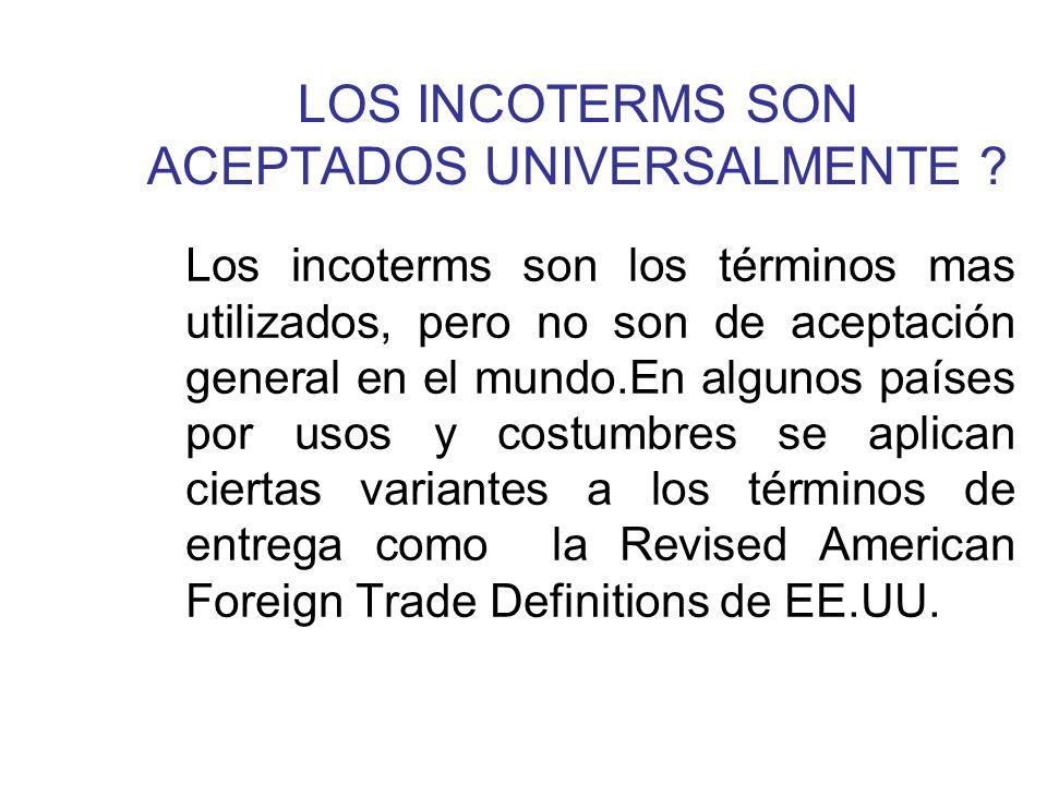 LOS INCOTERMS SON ACEPTADOS UNIVERSALMENTE