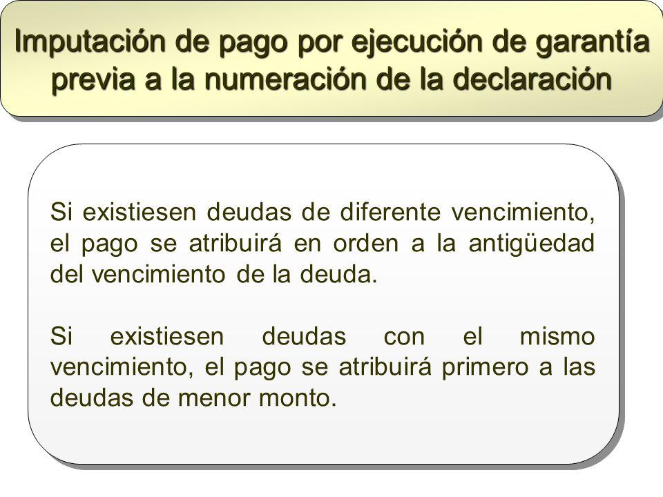 Imputación de pago por ejecución de garantía previa a la numeración de la declaración