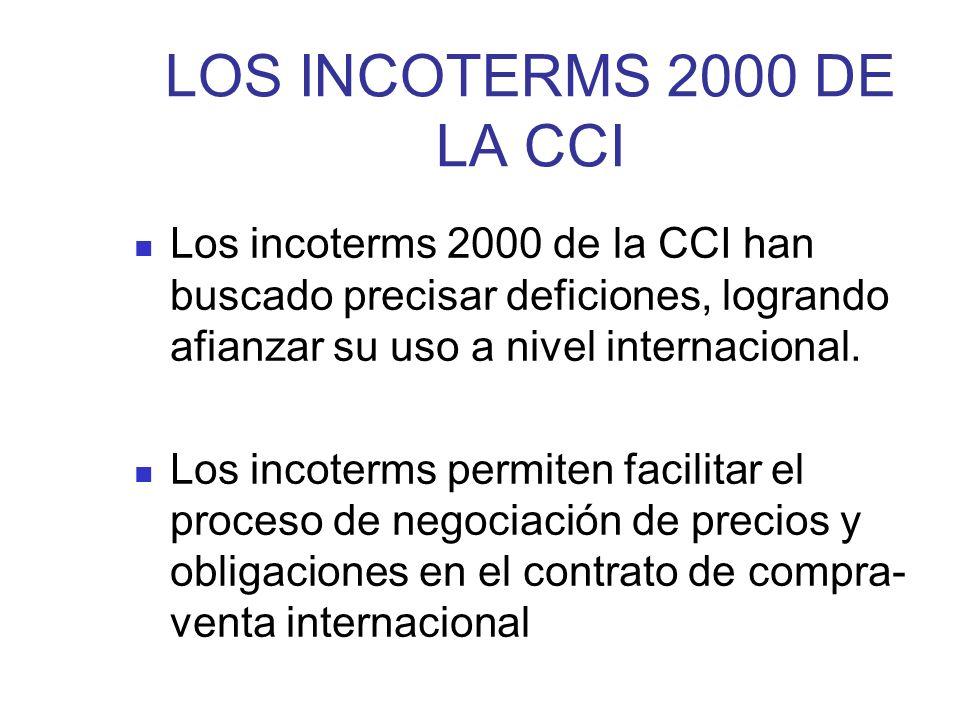 LOS INCOTERMS 2000 DE LA CCILos incoterms 2000 de la CCI han buscado precisar deficiones, logrando afianzar su uso a nivel internacional.