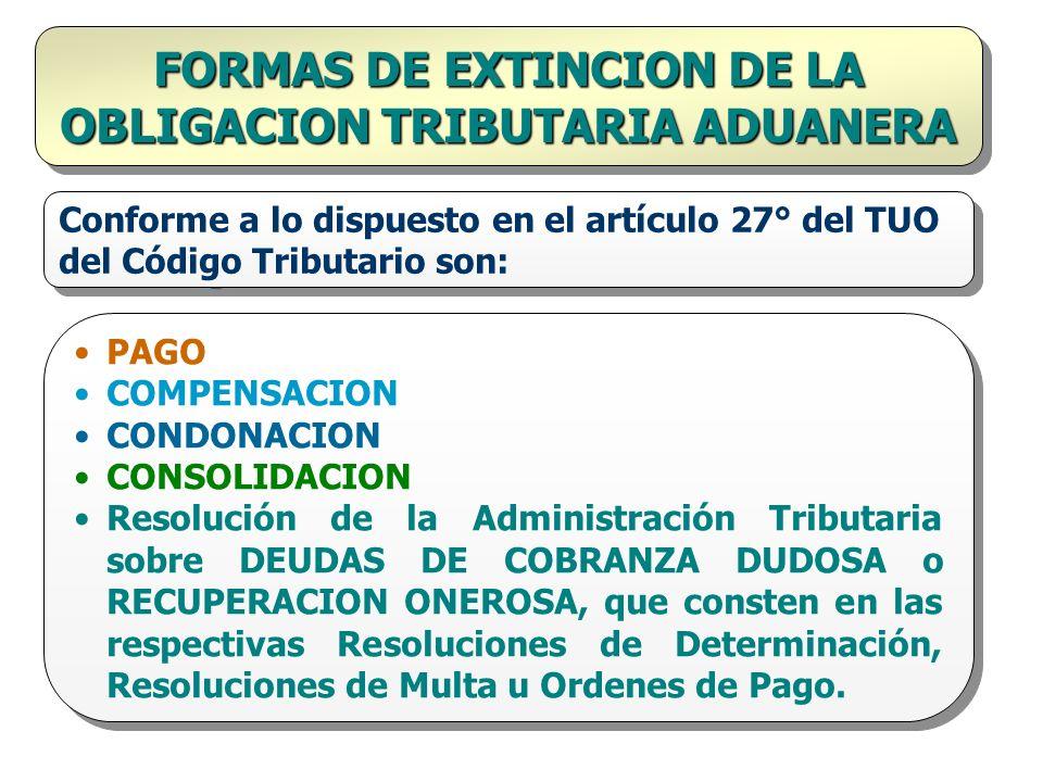 FORMAS DE EXTINCION DE LA OBLIGACION TRIBUTARIA ADUANERA