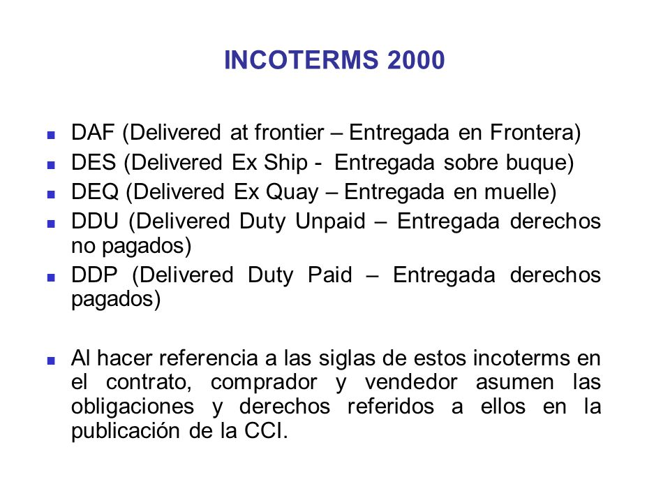 INCOTERMS 2000 DAF (Delivered at frontier – Entregada en Frontera)