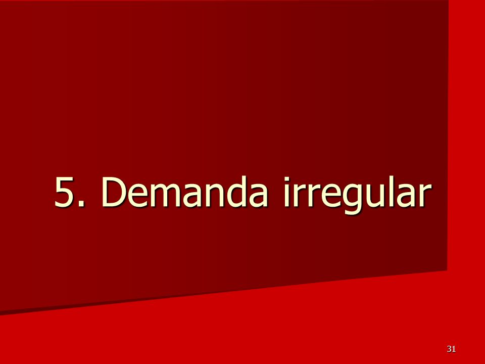 5. Demanda irregular