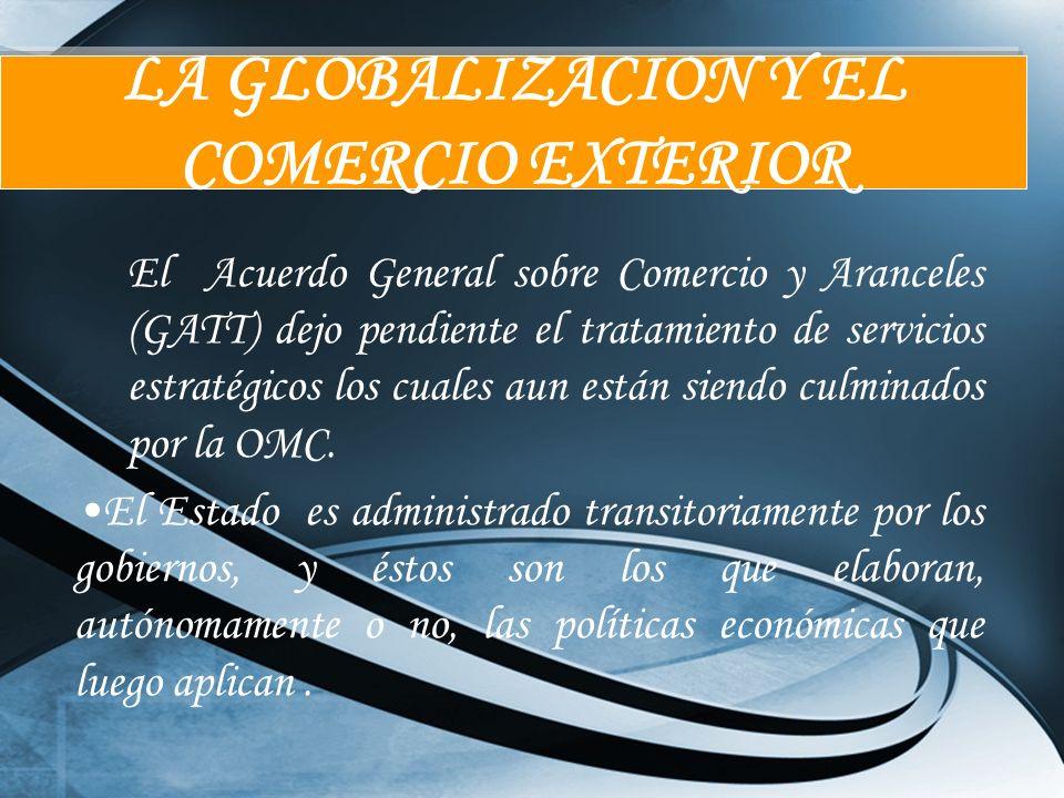 LA GLOBALIZACION Y EL COMERCIO EXTERIOR