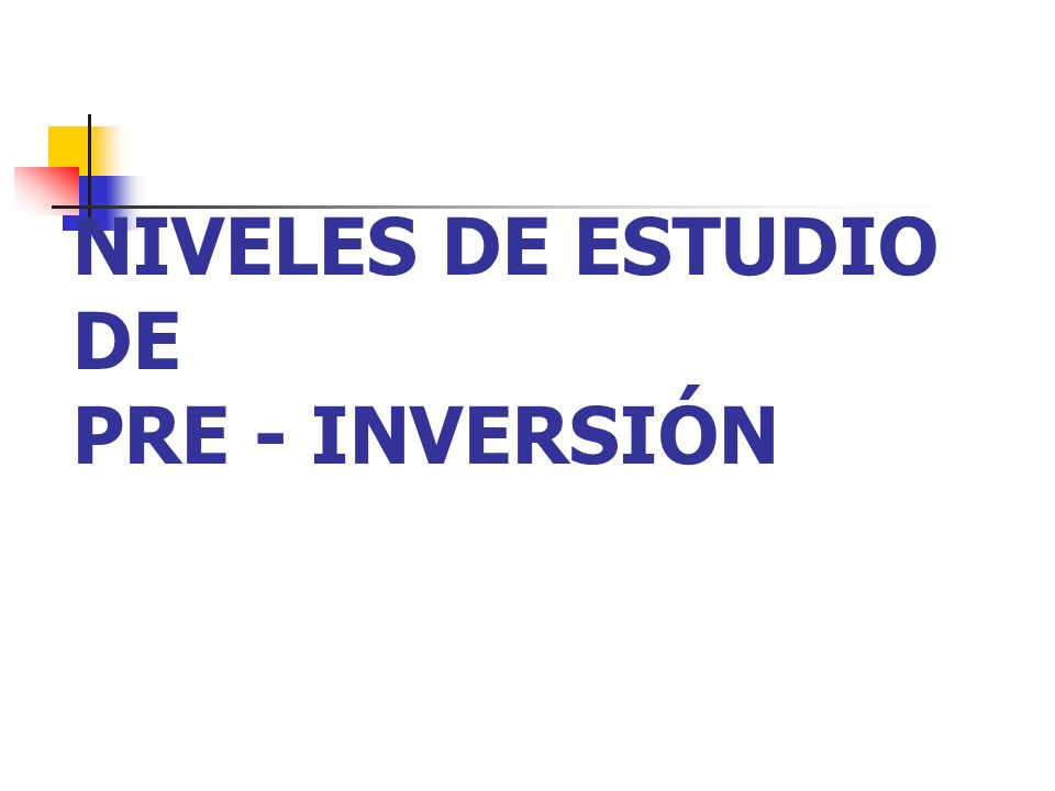 NIVELES DE ESTUDIO DE PRE - INVERSIÓN