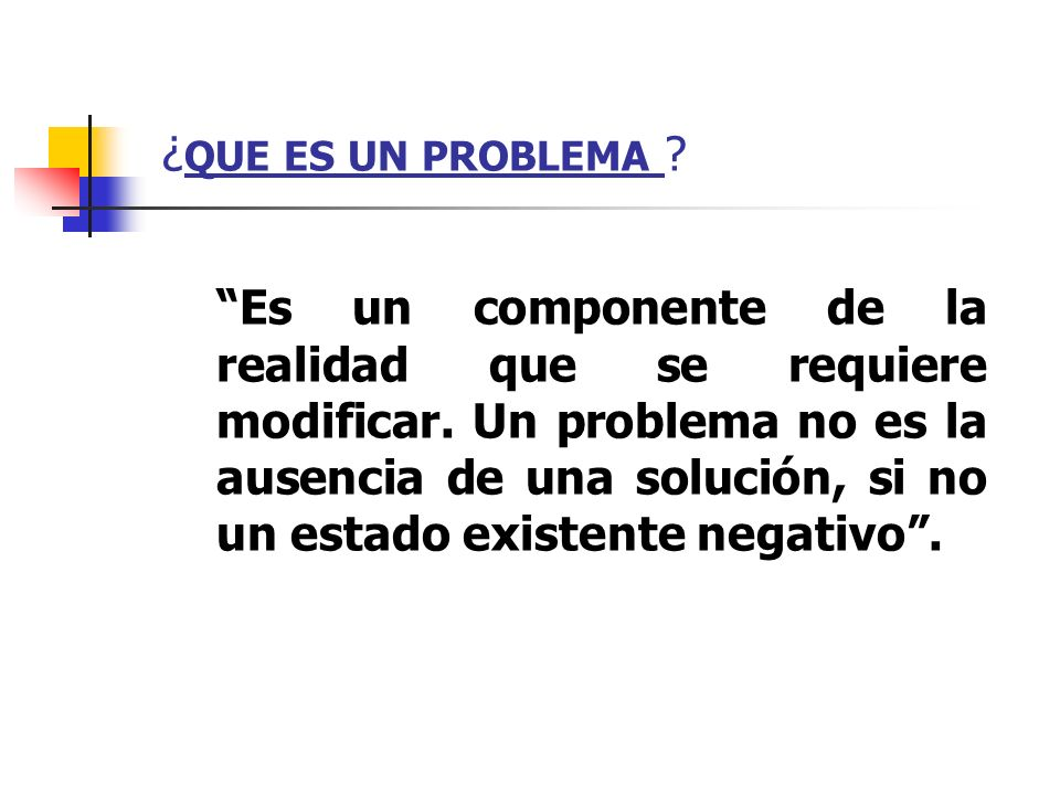 ¿QUE ES UN PROBLEMA