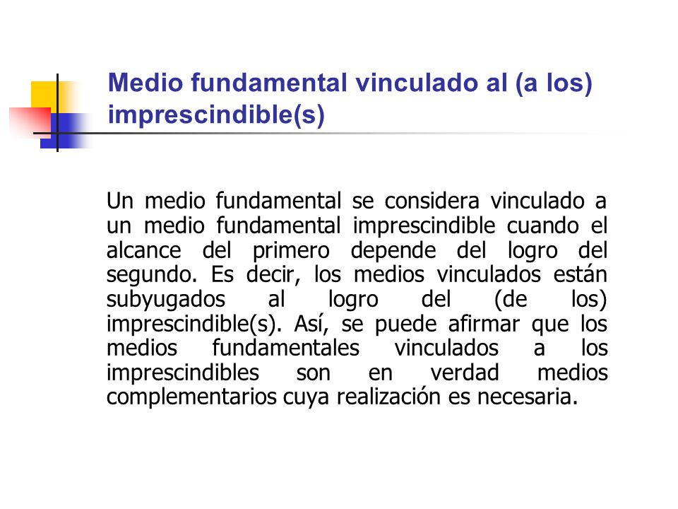 Medio fundamental vinculado al (a los) imprescindible(s)