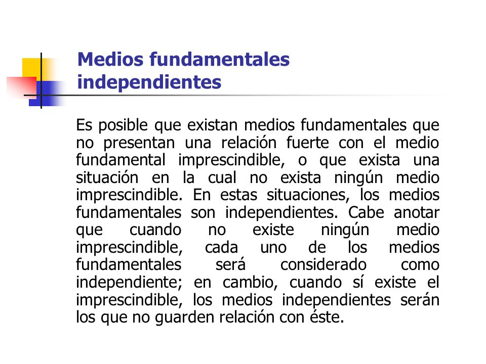 Medios fundamentales independientes