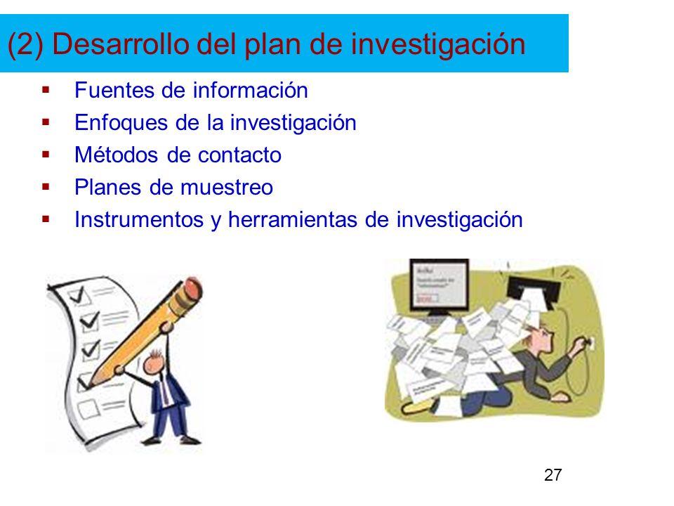 (2) Desarrollo del plan de investigación