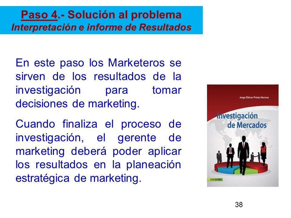 Paso 4.- Solución al problema Interpretación e informe de Resultados