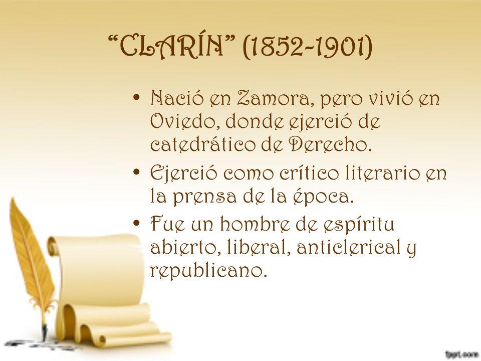 CLARÍN (1852-1901) Nació en Zamora, pero vivió en Oviedo, donde ejerció de catedrático de Derecho.