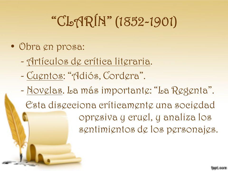 CLARÍN (1852-1901) Obra en prosa: - Artículos de crítica literaria.