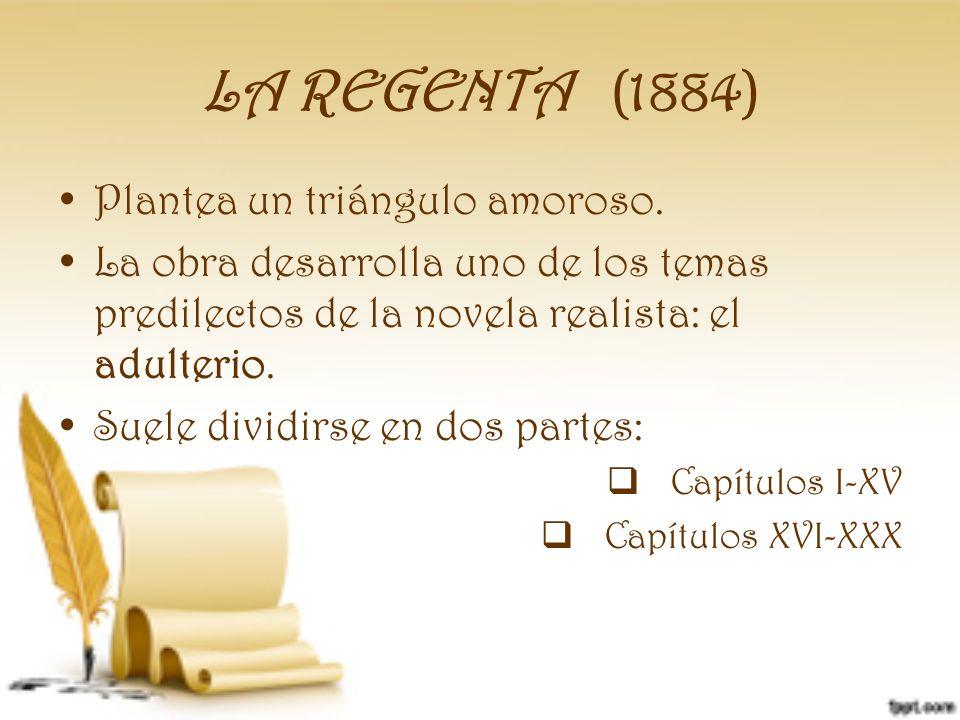 LA REGENTA (1884) Plantea un triángulo amoroso.