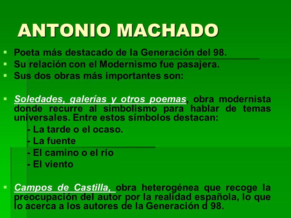 ANTONIO MACHADO Poeta más destacado de la Generación del 98.
