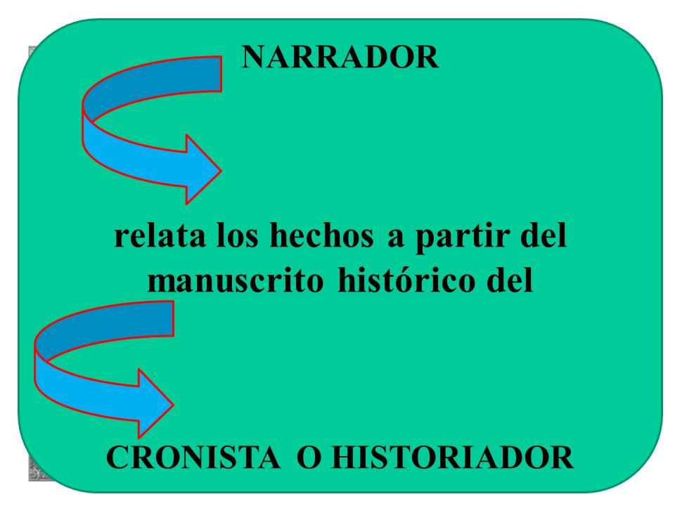 relata los hechos a partir del manuscrito histórico del