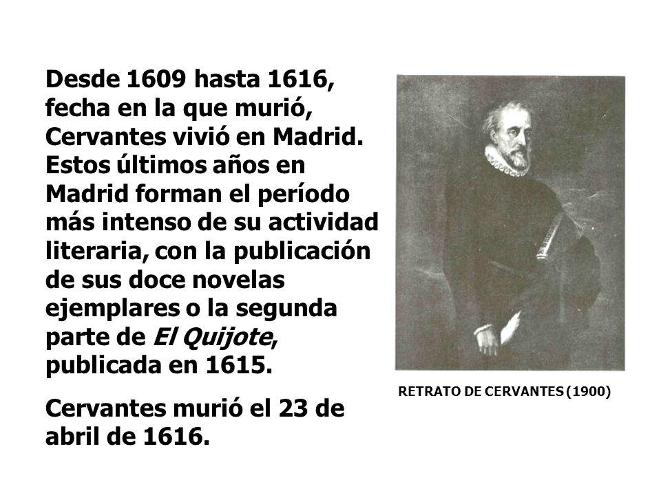 Cervantes murió el 23 de abril de 1616.