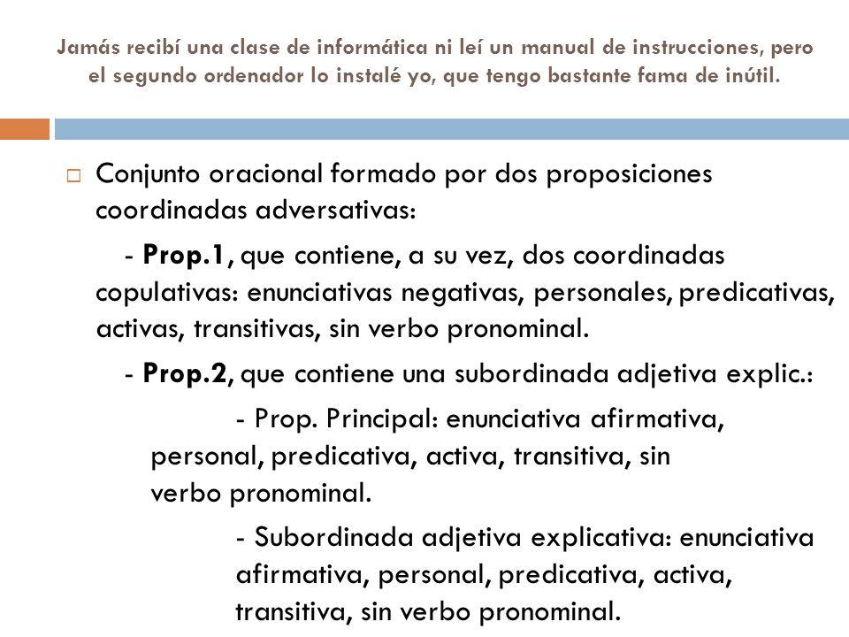 - Prop.2, que contiene una subordinada adjetiva explic.: